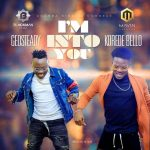 Geosteady – I'm Into You ft. Korede Bello