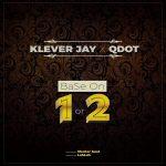 Klever Jay – Base On 1 or 2 ft. QDot