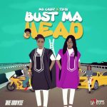 Ms. Chief – Bust My Head ft. Tipsy