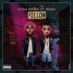 Owen Bright – Follow ft. Tekno