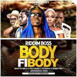 Riddim Boss x Shatta Wale x Patapaa x Feli Nuna x Qwabena King x Bobo Pee – Body Fi Body