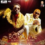 Rj The Dj – Bora Iwe Ft. Baraka Da Prince