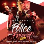 Ruggedman – Is Police Your Friend?