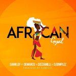 Samklef – African Gyal Ft. Demarco, Ceeza Milli & DJ Dimplez