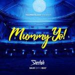 Sheebah – Mummy Yo