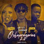 TeeBlaq Ft. Mz Kiss & Trod – O Shapranpran 2.0