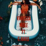 Vanessa Mdee – Wet ft. G Nako