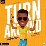 Akpororo – Turn Around