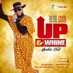 Bebe Cool – Up & Whine