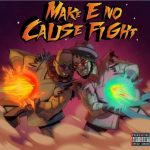 Boj & Ajebutter22 – Make E No Cause Fight EP