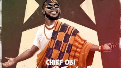 Chief Obi Songs Mp3 Download (2019) – Chief Obi Music, Album