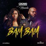 Crowd Kontroller — Bam Bam Feat. Niniola