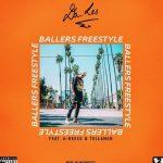 Da L.E.S – Ballers Freestyle ft. A-Reece & Tellaman
