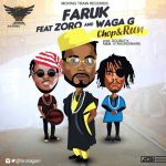 Faruk – Chop & Run Ft Zoro & Waga G