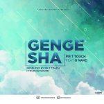 G Nako – Gengesha ft. Mr T Touch
