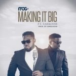 MOG – Making it Big ft. Sarkodie
