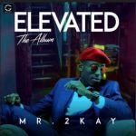 Mr 2kay – God Can Bless Anybody Ft. Idahams