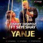 Ommy Dimpoz ft. Seyi Shay – Yanje