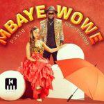 Passy – Mbaye Wowe Ft. Butera Knowless