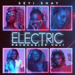 Seyi Shay – Electric Package EP