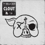 Ty Dolla $ign – Clout ft. 21 Savage