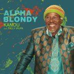 Alpha Blondy – Kanou Ft. Fally Ipupa