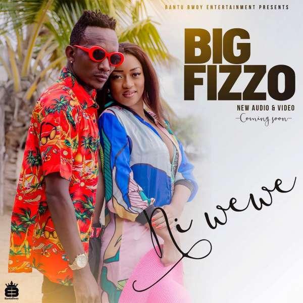 Mp3 Download – Big Fizzo - Ni Wewe | Naijaturnup – Naijaturnup