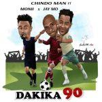 Chindoman – Dakika 90 ft Moni Centrozone & Jay Mo