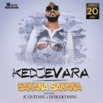 DJ Kedjevara Ft. JC Guitare x DJ Bloconini – Sakana Sakana