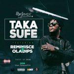 DJ Mewsic ft. Reminisce X Ola Dips – Taka Sufe