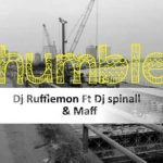 DJ Rufflemon – Humble ft. DJ Spinall & Maff