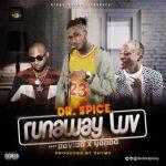 Dr Spice – Runaway Luv Ft. Davido, Yonda