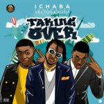 Ichaba – Taking Over ft. Vector x Kona
