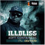 Illbliss – 40Ft. Container Ft. Olamide