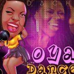 Immaculate Dache – Oya Dance