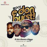 IRock Classic – E Don Burst Ft. Dremo, Uzi & Erigga