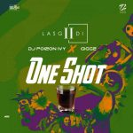 LasGiiDi – One Shot ft. Dj Poizon Ivy & Giggz