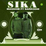 Magnom – Sika Ft. Sarkodie