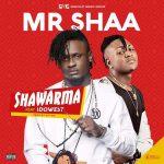 Mr Shaa – Shawarma Ft. Idowest