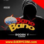 Roden Y Kabako – Bano Bano