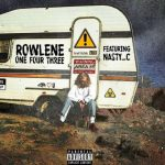 Rowlene – One Four Three Ft. Nasty C