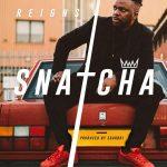 Snatcha – Reigns