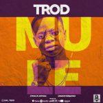 TROD – Mule