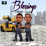 Willy Mor Ft. Seriki – Blessings