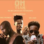 King Promise – Oh Yeah (ReMix)  ft. Kwesi Arthur & Mr. Eazi