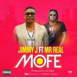 Jimmy J – Mofe ft. Mr. Real