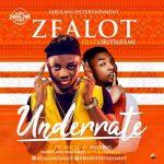 Zealot – Underrate (Remix) Ft. Oritsefemi