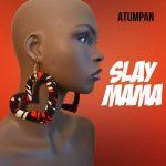 Atumpan – Slay Mama