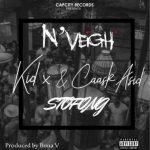 N'Veigh – Stofong Ft. KiD X & Caask Asid