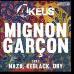 4Keus – Mignon Garçon Ft Naza, Keblack & Dry